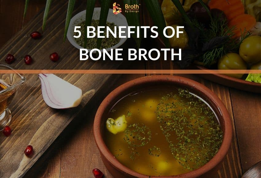 The Top 5 Benefits of Bone Broth