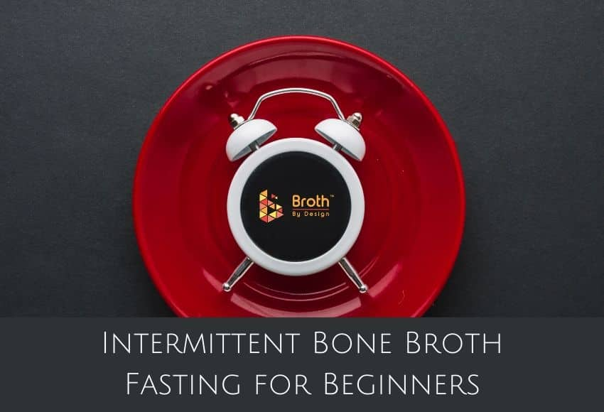Intermittent Bone Broth Fasting for Beginners
