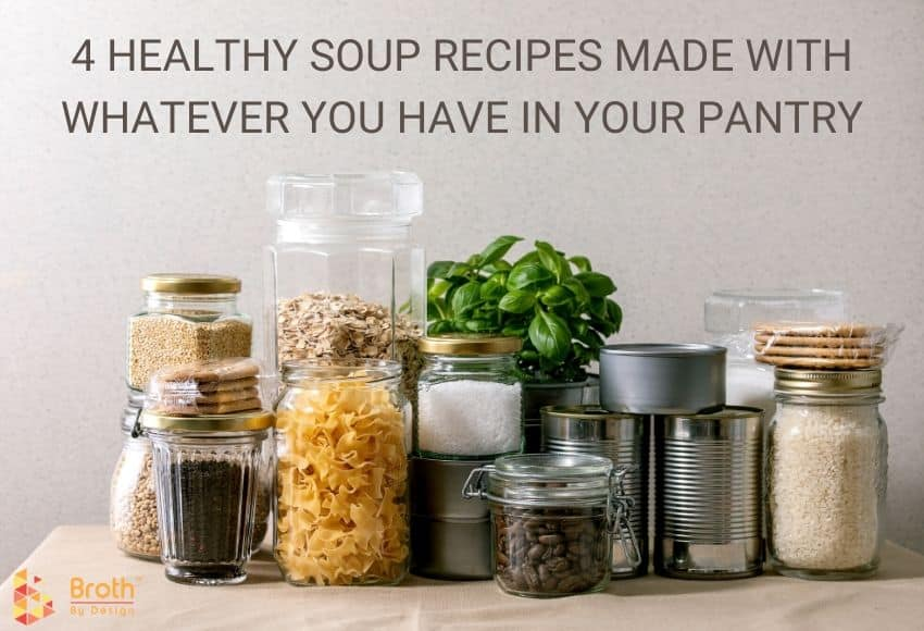 Various Pantry Items to prepare healthy soup recipes with