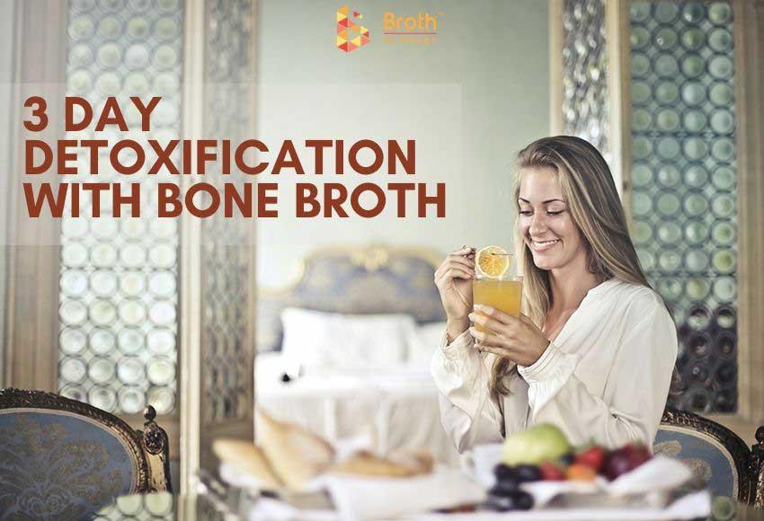 3 Day Detoxification With Bone Broth