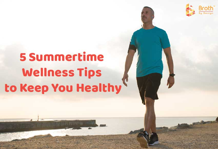 5 Summertime Wellness Tips to Keep You Healthy
