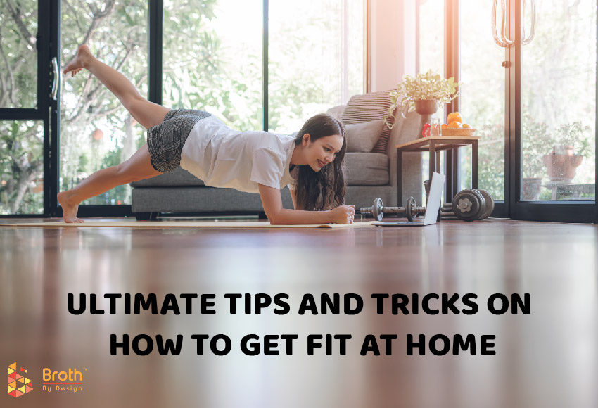 Getting fit at home by using some of our tips