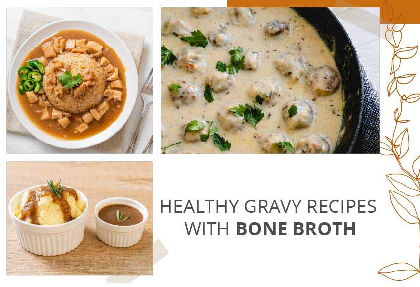 Healthy Gravy Recipes With Bone Broth