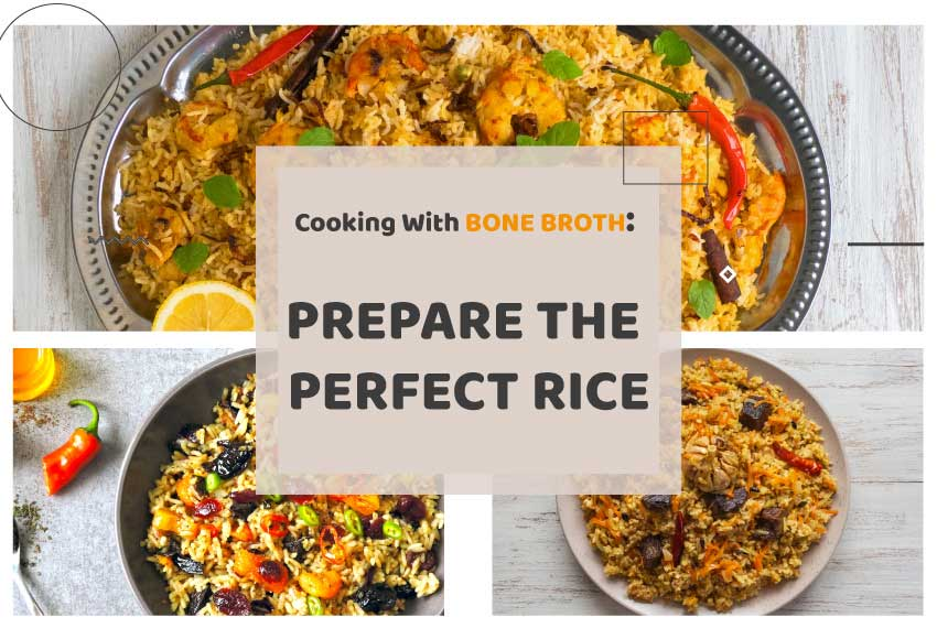 Cooking With Bone Broth: Prepare the Perfect Rice